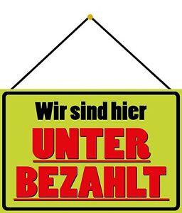 We Are Unterbezahlt Tin Sign Shield with Cord 20 X 30 CM FA0303-K