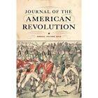 Journal of the American Revolution: Annual Volume: 2016 by Westholme Publishing, U.S. (Hardback, 2016)