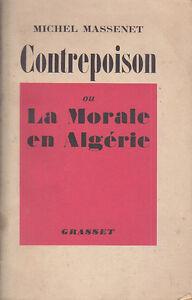 C1-Michel-MASSENET-CONTREPOISON-ou-LA-MORALE-EN-ALGERIE-Grasset-1957