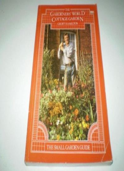 """""""Gardeners' World"""" Cottage Garden (The Small garden guide),Geoff Hamilton"""