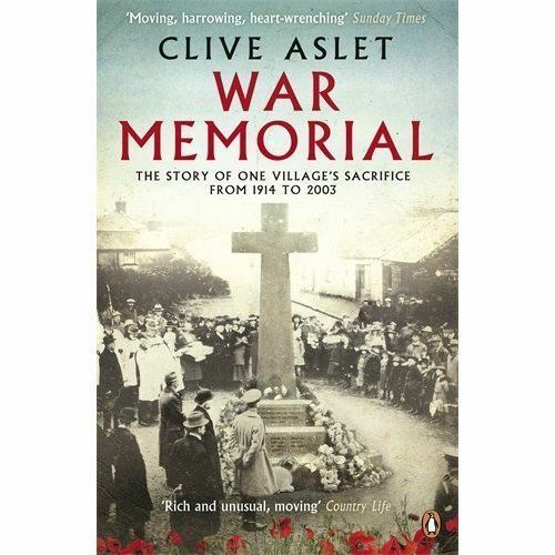 1 of 1 - War Memorial: The Story of One Village's Sacrifice from 1914 to 2003