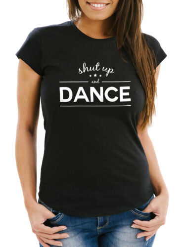 Comfort Fit Señora T-Shirt-Shut Up and Dance Party celebrar proverbios techno