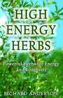High Energy Herbs: Powerful Herbs for Energy and Longevity by Richard Anderson (Paperback / softback, 2014)
