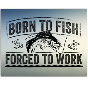 Born-To-Fish-Forced-To-Work-11x14-Unframed-Art-Print-Great-Fishing-Boat-Art