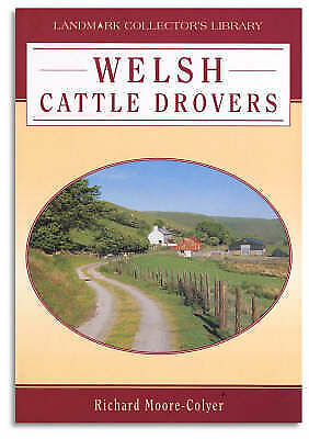 Welsh Cattle Drovers (Landmark Collector's L... by Moore-Colyer, Richar Hardback