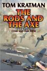 Rods and The Axe by Kratman Tom 1476736561 Baen Books 2014 Hardback
