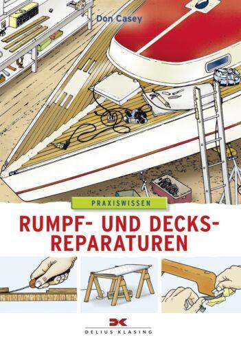 Sachbücher Schiff Boot Rumpf und Decksreparaturen Reparatur Deck Wartung Pflege Leck Buch