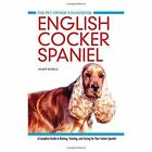 English Cocker Spaniel: A Complete Guide to Raising, Training and Caring for Your Cocker Spaniel by Hilary Roselle (Hardback, 2014)