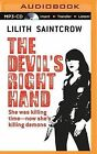 The Devil's Right Hand by Lilith Saintcrow (CD-Audio, 2015)