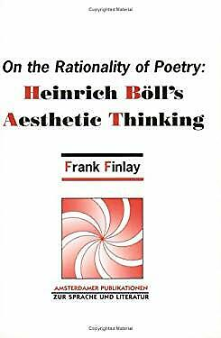 On the Rationality of Poetry : Heinrich Boli's Aesthetic Thinking