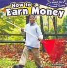 How to Earn Money by Ryan P Randolph (Hardback, 2013)