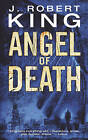 Angel of Death by J. Robert King (Paperback, 2009)