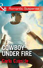Cowboy Under Fire by Carla Cassidy (Paperback, 2015)