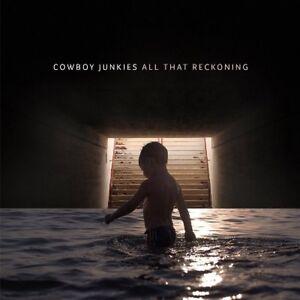 Cowboy-Junkies-All-That-Reckoning-NEW-CD-ALBUM