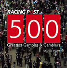 500 Greatest Gambles and Gamblers by Graham Sharpe (Paperback, 2009)