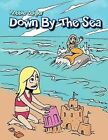 Down By The Sea by Robbie Zeigler (Paperback, 2011)