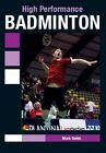 High Performance Badminton by Mark Golds (Paperback, 2016)