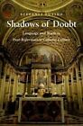 Shadows of Doubt: Language and Truth in Post-Reformation Catholic Culture by Stefania Tutino (Hardback, 2014)