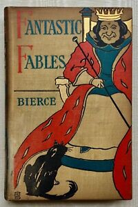 Fantastic Fables by Ambrose Bierce New York: G. P. Putnam 1899 first edition