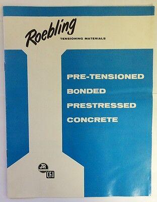 Roebling Vintage Brochure Pre-Tensioned Bonded Prestressed Concrete NOS