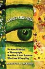 I Hurt Like Hell: We Have All Heard of Fibromyalgia, Now Hear It from Someone Who Lives It Every Day by Annette L Jackson (Paperback / softback, 2012)