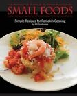 Small Foods: Simple Recipes for Ramekin Cooking by Bill Fishbourne (Paperback / softback, 2014)