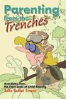 Parenting From The Trenches 9780595488957 by Julie Butler Evans Paperback