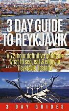 3 Day Guide to Reykjavik -A 72-hour Definitive Guide on What to See, Eat &...