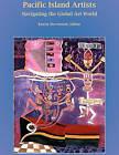 Pacific Island Artists: Navigating the Global Art World by Masalai Press (Paperback / softback, 2011)