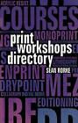 Print Workshops Directory by Sean Rorke (Paperback, 2009)
