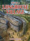 Life in a Longhouse Village 9780778704621 by Bobbie Kalman Paperback