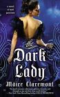 The Dark Lady by Maire Claremont (Paperback / softback, 2013)