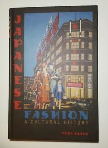 Japanese Fashion ' A Cultural History'  Toby Slade Hardcover