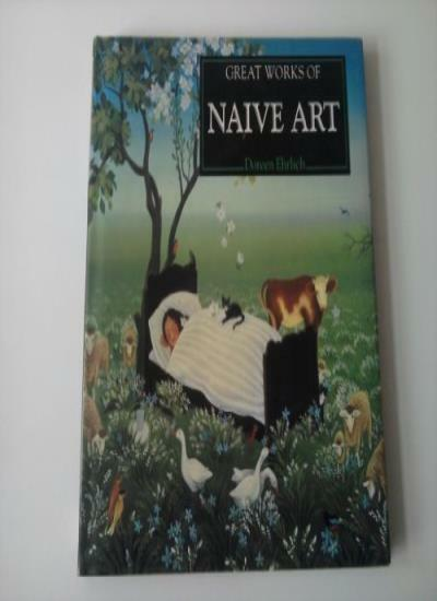 Great Works of Naive Art By Doreen Ehrlich