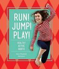 Run! Jump! Play!: Healthy Active Habits by Mary Elizabeth Salzmann (Hardback, 2015)