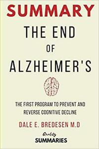 Summary-The-End-Of-Alzheimer-039-S-The-First-Program-To-Prevent-And-Reverse-Cognit
