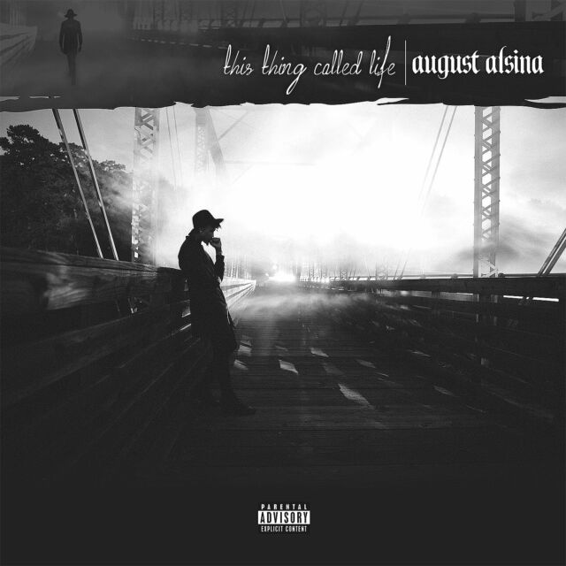 This Thing Called Life [PA] *by August Alsina (CD, Dec-2015, Def Jam , 15 TRACKS
