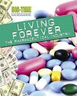 Living Forever: The Pharmaceutical Industry by Catherine Chambers, Franklin Watts, Matt Anniss (Hardback, 2015)