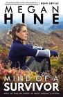Mind of a Survivor: What the wild has taught me about survival and success by Megan Hine (Hardback, 2017)