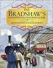 Bradshaw's Continental Railway Guide: 1853 Railway Handbook of Europe by George Bradshaw (Hardback, 2016)