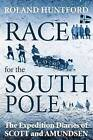 Race for the South Pole: The Expedition Diaries of Scott and Amundsen by Roland Huntford (Paperback, 2011)