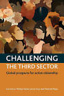 Challenging the third sector: Global prospects for active citizenship by Jenny Onyx, Sue Kenny, Marilyn Taylor, Marjorie Mayo (Paperback, 2016)