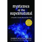 Mysteries of The Supernatural Owens Darrin William 9780876047712
