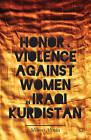 Honor and Violence Against Women in Iraqi Kurdistan by Minoo Alinia (Hardback, 2013)