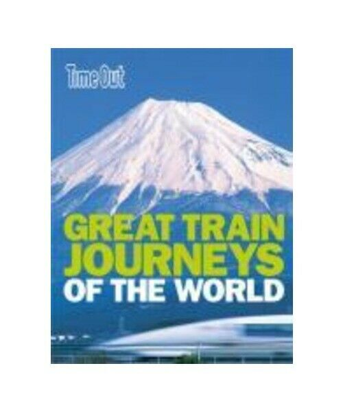 """"""" Time Out Great Train Journeys of the World"""