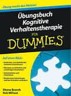 Ubungsbuch Kognitive Verhaltenstherapie Fur Dummies by Rhena Branch, Rob Willson (Paperback, 2010)