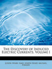 The Discovery of Induced Electric Currents, Volume I by Ames Joseph Henry Michael Farad Henry (Paperback / softback, 2008)