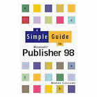 A Simple Guide to Publisher 98 by Manon Cassade (Paperback, 1999)