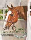 Quincy Finds a New Home by Camille Matthews (Hardback, 2009)
