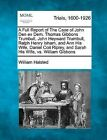 A Full Report of the Case of John Den Ex Dem. Thomas Gibbons Trumbull, John Heyward Trumbull, Ralph Henry Isham, and Ann His Wife, Daniel Coit Ripley, and Sarah His Wife, vs. William Gibbons by William Halsted (Paperback / softback, 2012)